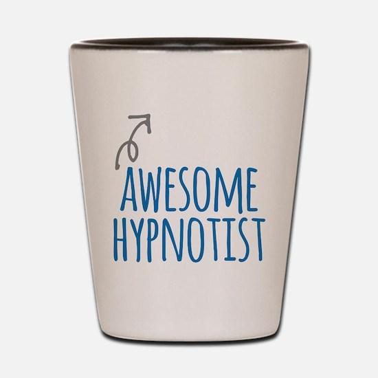 Awesome hypnotist Shot Glass