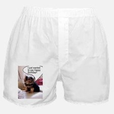 I just wanted to say Happy Birthday! Boxer Shorts