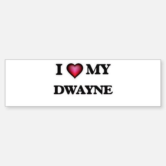 I love Dwayne Bumper Bumper Bumper Sticker