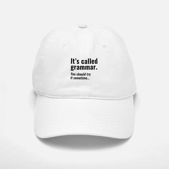 It's Called Grammar Baseball Baseball Cap