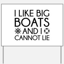 I Like Big Boats Yard Sign