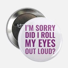 "Roll My Eyes 2.25"" Button"