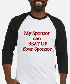 My Sponsor Can Beat Up Your Sponsor Baseball Jerse