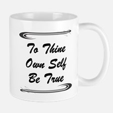 thine-own-self.png Mugs