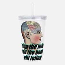 mind-will-follow2.png Acrylic Double-wall Tumbler