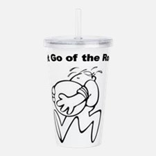 let-go-of-the-rock.png Acrylic Double-wall Tumbler