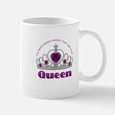 I Am Your Queen Mugs
