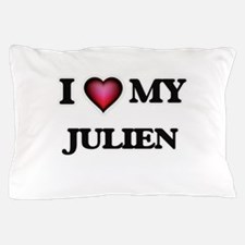 I love Julien Pillow Case
