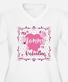 My Mommy Is My Valentine Plus Size T-Shirt