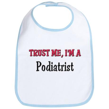 Trust Me I'm a Podiatrist Bib