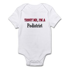 Trust Me I'm a Podiatrist Infant Bodysuit