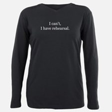 2icant i have rehearsalwhite.psd T-Shirt