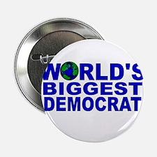 """World's Biggest Democrat 2.25"""" Button"""