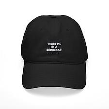 Trust Me I'm a Democrat Baseball Hat
