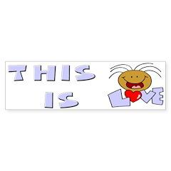 This is Love Bumper Bumper Sticker