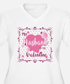 My Husband Is My Valentine Plus Size T-Shirt