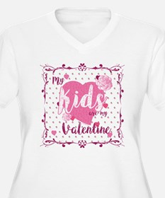 My Kids Are My Valentine Plus Size T-Shirt