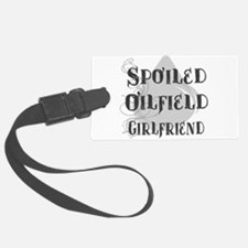 Spoiled Oilfield Girlfriend Luggage Tag