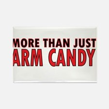 More Than Just Arm Candy Rectangle Magnet