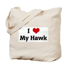 I Love My Hawk Tote Bag