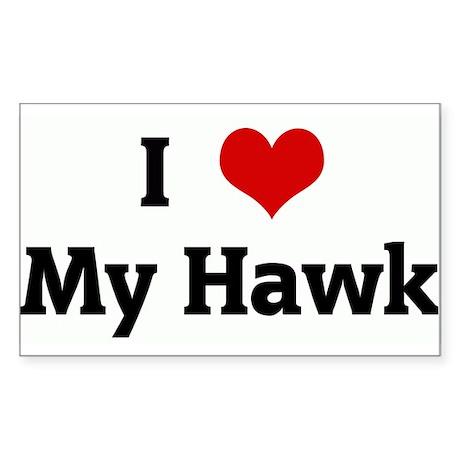 I Love My Hawk Rectangle Sticker