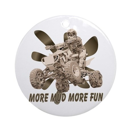 More Mud More Fun on an ATV Ornament (Round)