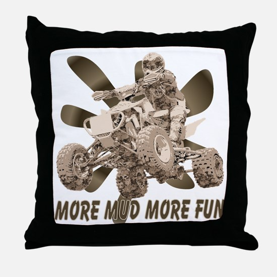More Mud More Fun on an ATV Throw Pillow