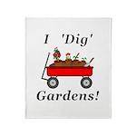 I Dig Gardens Throw Blanket