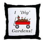 I Dig Gardens Throw Pillow