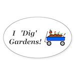 I Dig Gardens Sticker (Oval 50 pk)