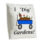 I Dig Gardens Burlap Throw Pillow