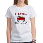 I Love Gardens Women's T-Shirt
