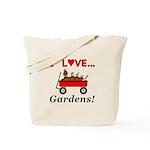 I Love Gardens Tote Bag