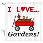 I Love Gardens Shower Curtain