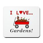 I Love Gardens Mousepad