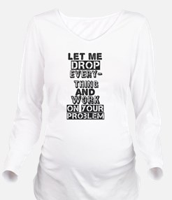 Let Me Drop Everything T-Shirt