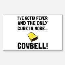 Gotta Fever More Cowbell Decal