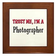 Trust Me I'm a Photographer Framed Tile