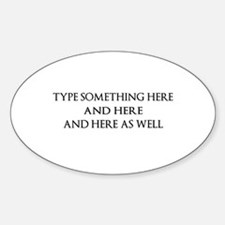 TYPE YOUR OWN WORDS HERE & PE Sticker (Oval 10 pk)
