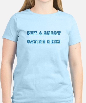 TYPE YOUR OWN WORDS HERE & P Women's Light T-Shirt