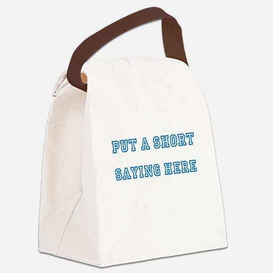TYPE YOUR OWN WORDS HERE & PERSON Canvas Lunch Bag