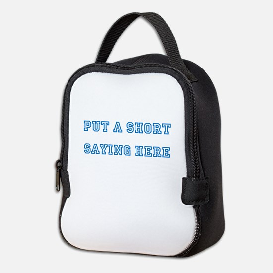 TYPE YOUR OWN WORDS HERE & PERS Neoprene Lunch Bag
