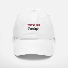 Trust Me I'm a Phonologist Baseball Baseball Cap