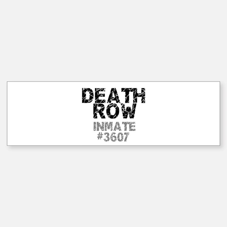 DEATH ROW INMATE Bumper Bumper Bumper Sticker