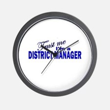 Trust Me I'm a District Manag Wall Clock