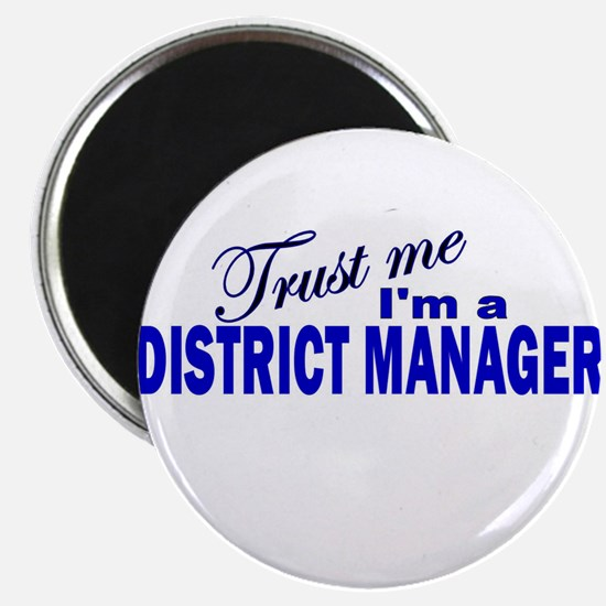 Trust Me I'm a District Manag Magnet
