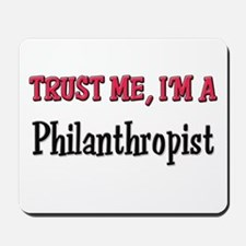 Trust Me I'm a Philanthropist Mousepad