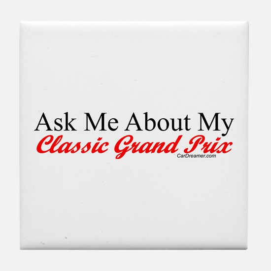 """Ask About My Grand Prix"" Tile Coaster"