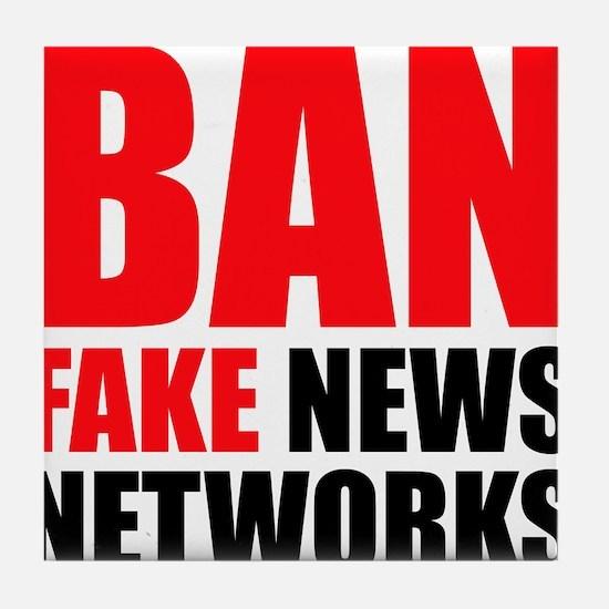 Ban Fake News Networks Tile Coaster