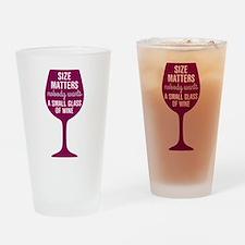 Wine Size Matters Drinking Glass